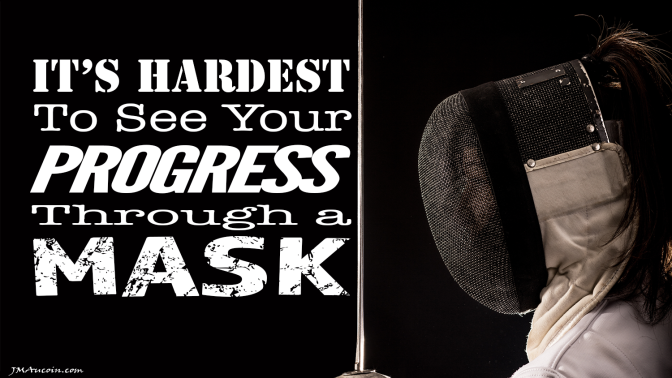 It's Hardest To See Your Progress Through a Mask